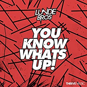 you know what s up lunde bros from the album you know what s up ...