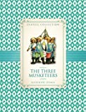 Alexandre Dumas The Three Musketeers (Classic Collection)