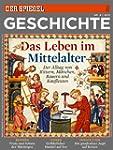 SPIEGEL GESCHICHTE 4/2013: Das Leben...