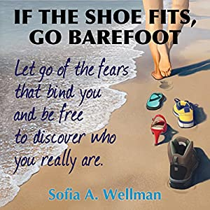 If the Shoe Fits, Go Barefoot Audiobook