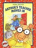 Arthur's Teacher Moves In (Arthur Adventure Series)