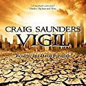 Vigil: An Apocalyptic Horror Novel Audiobook by Craig Saunders Narrated by Lee David Foreman