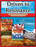 img - for Driven to Resistance Three-volume Set: A History of the Revolutionary War, As Told By Those Who Lived It book / textbook / text book