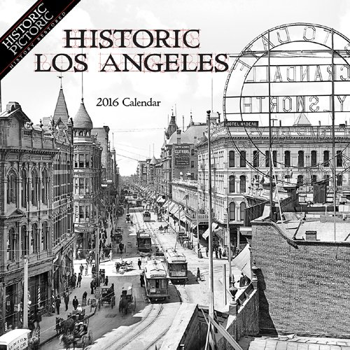 Historic Los Angeles 2016 Calendar