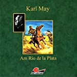 Am Rio de la Plata | Karl May,Kurt Vethake
