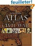 Atlas of the Civil War: A Complete Gu...