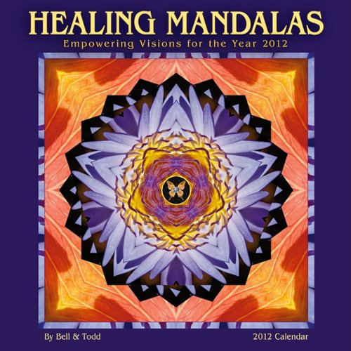 Healing Mandalas: Empowering Visions for the Year 2012 Wall Calendar