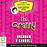 The Granny: The Mrs Browne Trilogy, Book 3 | Brendan O'Carroll
