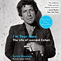I'm Your Man: The Life of Leonard Cohen (       UNABRIDGED) by Sylvie Simmons Narrated by Joshua Pollock