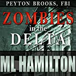 Zombies in the Delta: Peyton Brooks, FBI, Book 1 | M.L. Hamilton