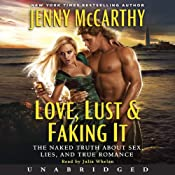 Love, Lust & Faking It: The Naked Truth About Sex, Lies, and True Romance | [Jenny McCarthy]