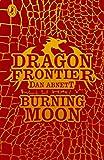 Dragon Frontier: Burning Moon: Book 2 (0141342986) by Abnett, Dan