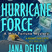 Hurricane Force: A Miss Fortune Mystery, Book 7 Audiobook by Jana DeLeon Narrated by Cassandra Campbell