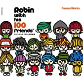Robin with his 100 friends ロビンくんと100人のお友達