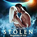 Stolen: Warriors of Hir, Book 3 Audiobook by Willow Danes Narrated by Kathryn LaPlante, Adam McLaughlin