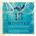 13 Minutes Audiobook by Sarah Pinborough Narrated by Rosie Jones