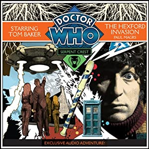 Doctor Who: Serpent Crest Part 4 - The Hexford Invasion | [Paul Magrs]