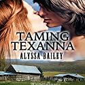 Taming Texanna Audiobook by Alyssa Bailey Narrated by Brandi Benger