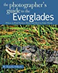 The Photographers Guide to the Evergl...