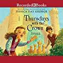 Thursdays with the Crown: Castle Glower, Book 3 (       UNABRIDGED) by Jessica Day George Narrated by Susan Jackson