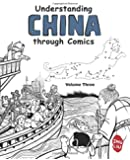 Understanding China through Comics, Volume 3: The Five Dynasties and Ten Kingdoms through the Yuan Dynasty under Mongol rule (907 - 1368)