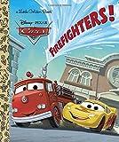 Firefighters! (Disney/Pixar Cars) (Little Golden Book)