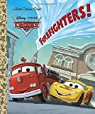 Firefighters! (Disney/Pixar Cars) (Little Golden Book)