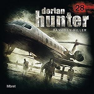 Mbret (Dorian Hunter 28) Hörspiel