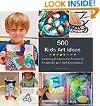 500 Kids Art Ideas: Inspiring Project...