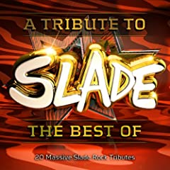 A Tribute to Slade - The Best Of - 20 Massive Slade Rock Tributes