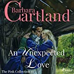 An Unexpected Love (The Pink Collection 33) | Barbara Cartland