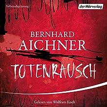 Totenrausch (Bestatterin Brunhilde Blum 3) Hörbuch von Bernhard Aichner Gesprochen von: Wolfram Koch