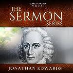 Sermon Series - Jonathan Edwards | Mark Howard
