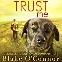 Trust Me Audiobook by Blake O'Connor Narrated by Laura Adducci