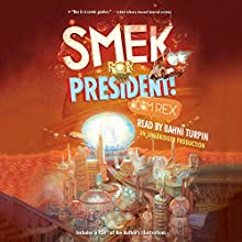 Smek for President! (       UNABRIDGED) by Adam Rex Narrated by Bahni Turpin