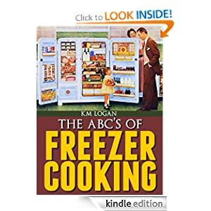 The ABC'S of Freezer Cooking