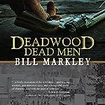 Deadwood Dead Men | Bill Markley