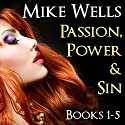 Passion, Power and Sin: Books 1-5 (       UNABRIDGED) by Mike Wells Narrated by Karin Allers