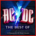 Ac/Dc - The Best Of - 15 Massive Acdc Rock Tributes (Ac / Dc)