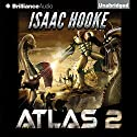 ATLAS 2 Audiobook by Isaac Hooke Narrated by Peter Berkrot