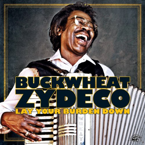 Lay Your Burden Down by Buckwheat Zydeco