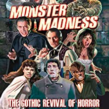 Monster Madness: The Gothic Revival of Horror  by Gary Svehla, A. Susan Svehla Narrated by Aaron Christensen, Forrest J. Ackerman, Roger Corman, Peter Cushing, Christopher Lee