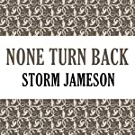 None Turn Back (       UNABRIDGED) by Storm Jameson Narrated by Laura Waddell
