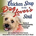 Chicken Soup for the Dog Lover's Soul: Stories of Canine Companionship, Comedy and Courage Audiobook by Jack Canfield, Mark Victor Hansen Narrated by Megan Hayes