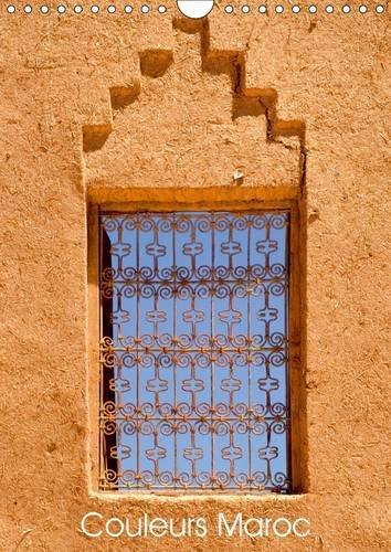 Couleurs Maroc Calendrier Mural 2016 Din A4 Vertical (Calvendo Places)