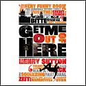 Get Me Out of Here Audiobook by Henry Sutton Narrated by Matt Bates