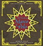 The Travels of Marco Polo: The Illustrated Edition (The Illustrated Editions)