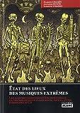 echange, troc Damien Chaney, Antoine Petite et Ludovic Chaney - ETAT DES LIEUX DES MUSIQUES EXTREMES Les albums essentiels d un demi siècle de transgression hard rock, metal, punk, hardcore
