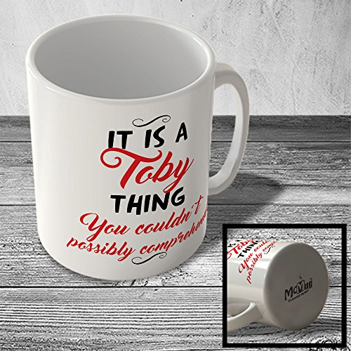mug-itfstname-193-it-is-a-toby-thing-you-couldnt-possibly-comprehend-name-mug
