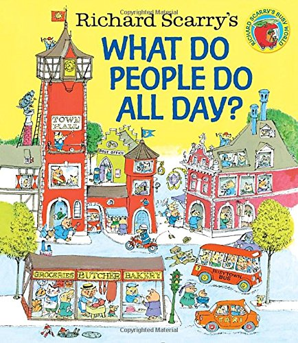 Richard-Scarrys-What-Do-People-Do-All-Day-Richard-Scarrys-Busy-World